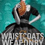 Waistcoats & Weaponry av Gail Carriger