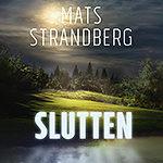 Slutten av Mats Strandberg